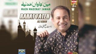 Rahat Fateh Ali Khan   Main Jawan Madinay   Full Audio   2016