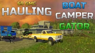 Farming Simulator 2015- Hauling Boat, 5th Wheel Camper and Gator