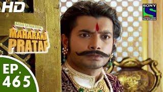 getlinkyoutube.com-Bharat Ka Veer Putra Maharana Pratap - महाराणा प्रताप - Episode 465 - 6th August, 2015
