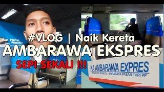 getlinkyoutube.com-#VLOG | Naik kereta Ambarawa Ekspres SEPI SEKAL!!! seperti kereta pribadi !!