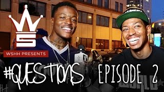 """WSHH Presents: """"Questions"""" [Episode 2] With Special Guest DC Young Fly"""