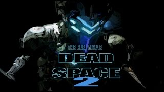 getlinkyoutube.com-Dead Space 2 - The 'Reel' Movie (Game Movie)