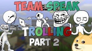 getlinkyoutube.com-Minecraft: Trolling a Team Speak 1 [PART 2/2]