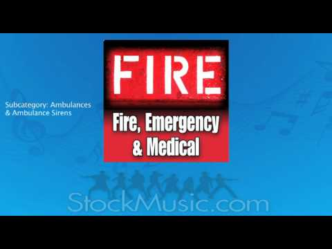 Fire Emergency and Medical Sound Effects from StockMusic.com