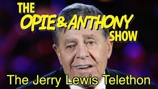 getlinkyoutube.com-Opie & Anthony: The Jerry Lewis Telethon (09/07/05-09/08/09)