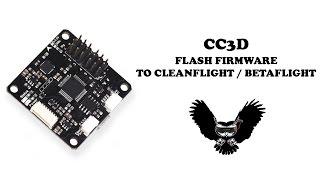CC3D - How to flash Cleanflight/Betaflight and restore Librepilot