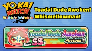 getlinkyoutube.com-Yo-kai Watch Wibble Wobble - Toadal Dude Awoken and Whismellowman!