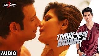 getlinkyoutube.com-Tumhe Apna Banane Ka FULL AUDIO Song | Hate Story 3 | Amaal Mallik ft. Armaan Malik & Neeti Mohan