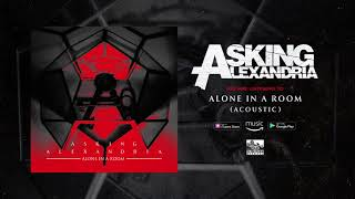 ASKING ALEXANDRIA   Alone In A Room (Acoustic)