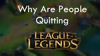 Why Are People Quitting League of Legends?