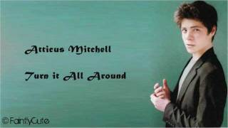 getlinkyoutube.com-Atticus Mitchell - Turn it All Around - Lyrics