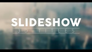 getlinkyoutube.com-Slideshow 3D Titles (After Effects Template)