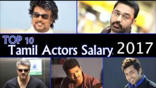 Top 10 Tamil Actors Salary Details 2017   Rajinikanth   Kamal Haasan   Ajith   Vijay