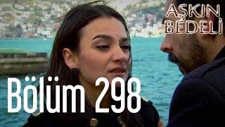 getlinkyoutube.com-Aşkın Bedeli 298. Bölüm