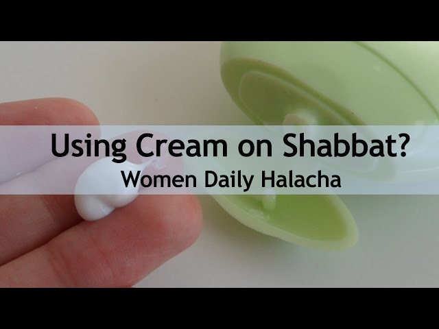 Are we Allowed to use Cream on Shabbat