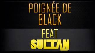 Poignée De Black - K.S.M (ft. Sultan)