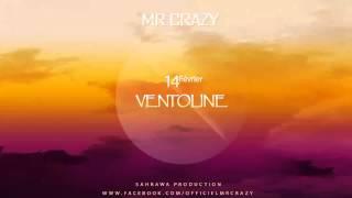 getlinkyoutube.com-Mr Crazy - VENTOLINE [ Officiel Audio ] 2015