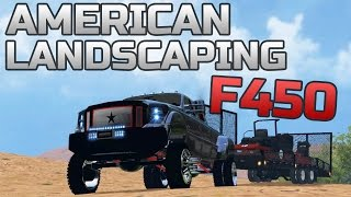 Farming Simulator 2015- American Landscaping! F450