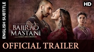 Bajirao Mastani Official Trailer with Subtitle   Ranveer Singh, Deepika Padukone, Priyanka Chopra
