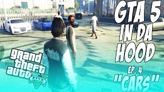 getlinkyoutube.com-GTA 5 In Da Hood Ep. 4 - Cars [HD]