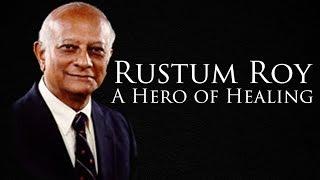 Rustum Roy - A Hero Of Healing (Special Tribute)