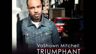 getlinkyoutube.com-Vashawn Mitchell - My Source