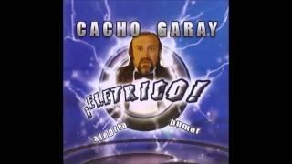 getlinkyoutube.com-Cacho Garay- eléctrico (completo)