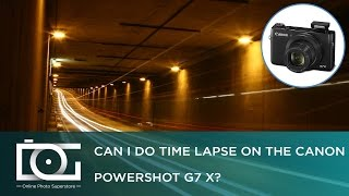 getlinkyoutube.com-Can I Do Time Lapse on my Canon PowerShot G7X?