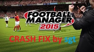 Football Manager 2015 crash dump fix