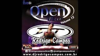 getlinkyoutube.com-Open Bar Vol. 15 - Dj Rodrigo Campos