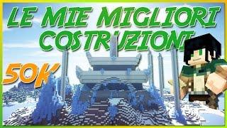 getlinkyoutube.com-LE MIE MIGLIORI COSTRUZIONI (su Minecraft) - Speciale 50.000 Iscritti