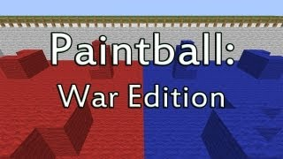getlinkyoutube.com-Minecraft: Paintball WAR EDITION Tutorial!