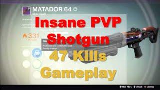 getlinkyoutube.com-Matador 64, the Better Felwinter's Lie Shotgun  - 47 Kills Gameplay | Destiny HoW PVP Gameplay