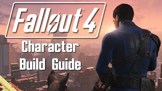 getlinkyoutube.com-Fallout 4: Character Build Guide