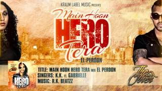 getlinkyoutube.com-MAIN HOON HERO TERA mix EL PERDON (Kavish Kalka ft Gabrielle)