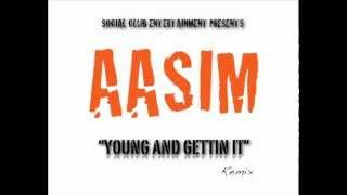 Aasim - Young And Gettin It (Remix)