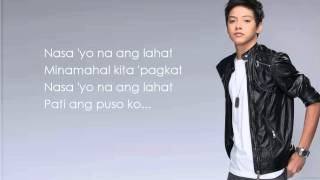 Nasa Iyo Na Ang Lahat - Daniel Padilla - with Lyrics [HD]