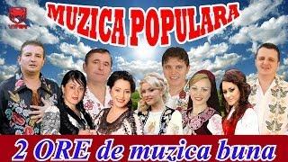 getlinkyoutube.com-MUZICA POPULARA 2014 COLAJ - 2 ORE DE MUZICA BUNA
