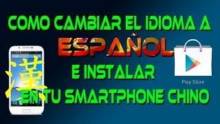 getlinkyoutube.com-Como cambiar el idioma a español e instalar la Play Store en tu smartphone chino
