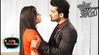 getlinkyoutube.com-Raghav Shouts At Naina | Pardes Mein Hai Mera Dil | परदेस में है मेरा दिल