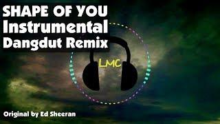 Shape Of You - Ed Sheeran [Instrumental Dangdut Remix]