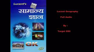 Lucent GK : Geography - Complete Audio in Hindi for all SSC, UPSC and other competitive exams