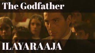 The Godfather  | Ilayaraaja ft.