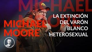 Michael Moore: La extinción del varón blanco heterosexual