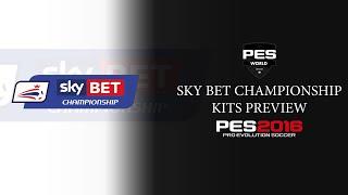 getlinkyoutube.com-PES World PES 2016 Sky Bet Championship kits preview.