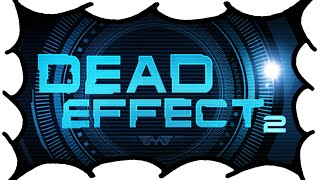 Dead Effect 2 - 60fps Gameplay & Review - A Sheepish Look At