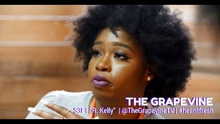 THE GRAPEVINE | R. KELLY | S3E1 (2/2)