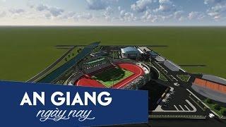 getlinkyoutube.com-Dự án khu liên hợp TDTT thành phố Châu Đốc