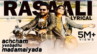 Rasaali - Official Single | Achcham Yenbadhu Madamaiyada | A R Rahman | Lyric Video