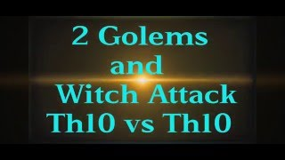 getlinkyoutube.com-2 Golems and Witch Attack Th10 vs Th10